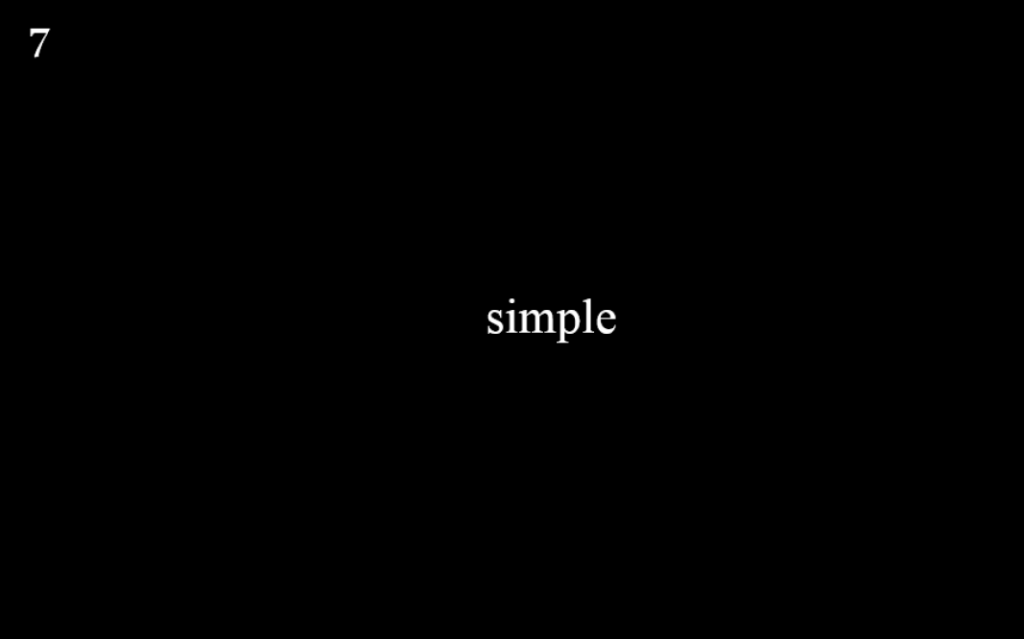 7. Keep the it simple