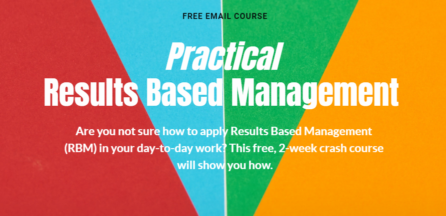 Announcement of a free email course on Practical Results Based Management, including indicators